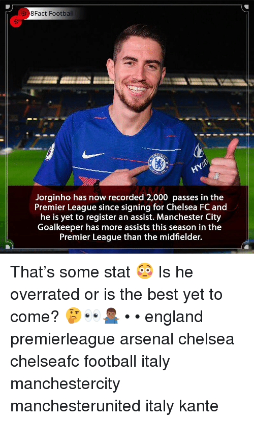 Arsenal, Chelsea, and England: 8Fact Football  AMA  Jorginho has now recorded 2,000 passes in the  Premier League since signing for Chelsea FC and  he is yet to register an assist. Manchester City  Goalkeeper has more assists this season in the  Premier League than the midfielder. That's some stat 😳 Is he overrated or is the best yet to come? 🤔👀🤷🏾‍♂️ • • england premierleague arsenal chelsea chelseafc football italy manchestercity manchesterunited italy kante