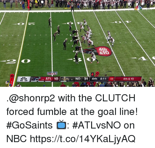 Memes, Goal, and 🤖: 8l  74  47  4th  &10  46 ATL 10  1 NO 31 4th 4:11 :06  4th & 10 .@shonrp2 with the CLUTCH forced fumble at the goal line! #GoSaints  📺: #ATLvsNO on NBC https://t.co/14YKaLjyAQ
