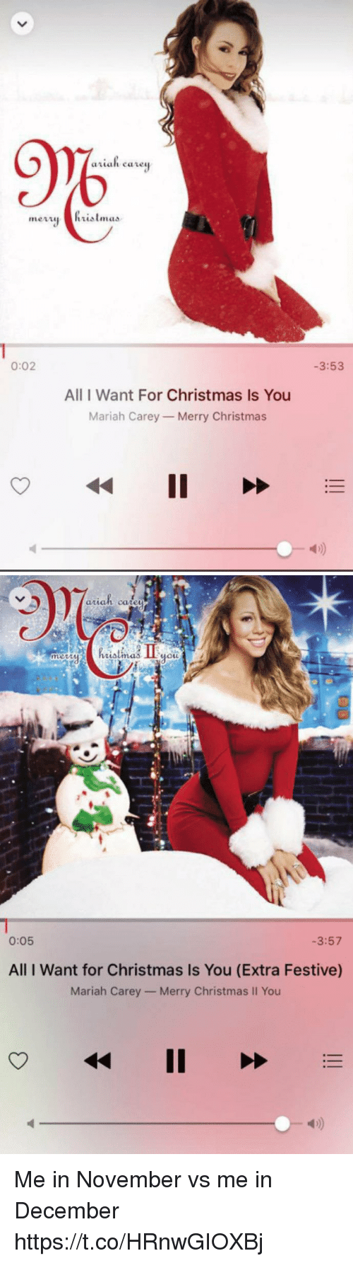 All I Want for Christmas is You: 9%  -3:53  0:02  All I Want For Christmas Is You  Mariah Carey Merry Christmas  4D)   arian ca  hrialimas  0:05  -3:57  All I Want for Christmas Is You (Extra Festive)  Mariah Carey- Merry Christmas Il You  4) Me in November vs me in December https://t.co/HRnwGIOXBj