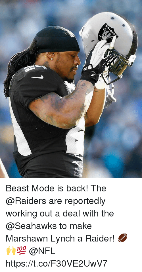 Marshawn Lynch, Nfl, and Working Out: 9 Beast Mode is back! The @Raiders are reportedly working out a deal with the @Seahawks to make Marshawn Lynch a Raider! 🏈🙌💯 @NFL https://t.co/F30VE2UwV7