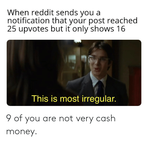 Are Not: 9 of you are not very cash money.