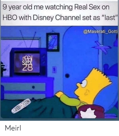 """channel: 9 year old me watching Real Sex on  HBO with Disney Channel set as """"last""""  @Maserati Gotti  se Meirl"""