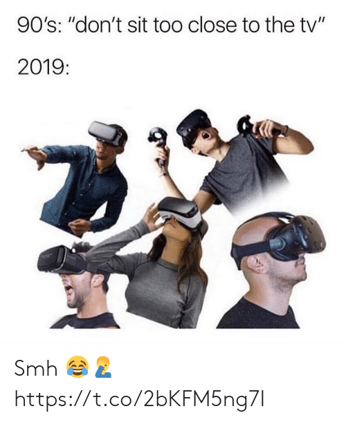 """Smh, 90's, and Too Close: 90's: """"don't sit too close to the tv""""  2019: Smh 😂🤦♂️ https://t.co/2bKFM5ng7I"""
