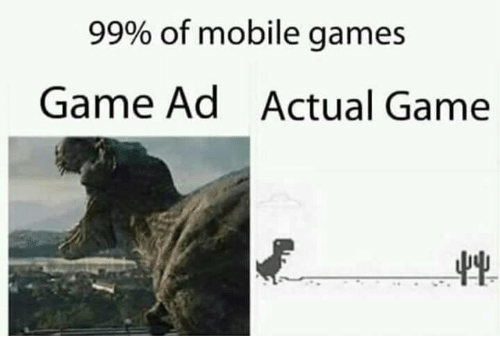 mobile games: 99% of mobile games  Game Ad  Actual Game