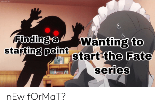 a-starting-point: 9anime.to  Finding a  starting point start the Fate  Wanting to  series nEw fOrMaT?