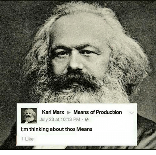 Facebook 35b261 karl marx means of production july 23 at 1013 pm i m thinking