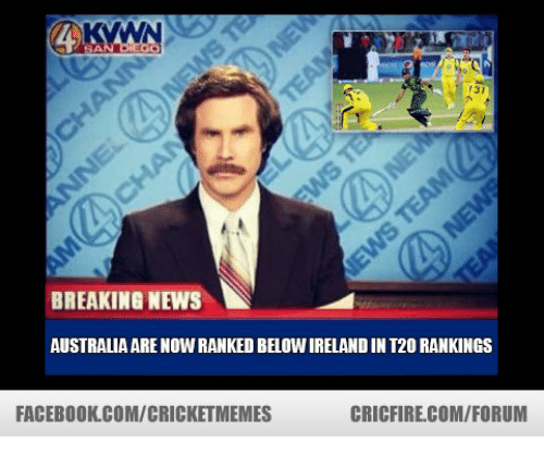 News Australia: 4 KVWN  BREAKING NEWS  AUSTRALIA ARENOWRANKED BELOWIRELANDIN T20 RANKINGS  FACEBOOK.COMICRICKETMEMES  CRICFIRE COM/FORUM