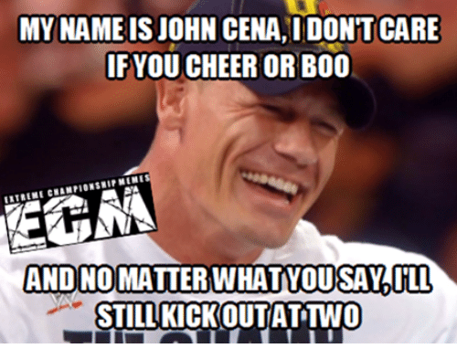 Facebook 6e769c my name is john cena idontocare if you cheer or b00 extreme