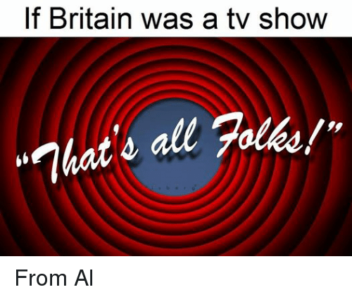 "Yolked: If Britain was a tv show  all yolks!""  ""That From Al"