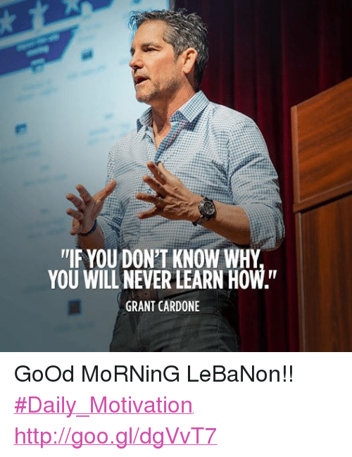 If You Dont Know Why You Will Never Learn How Grant Cardone Good