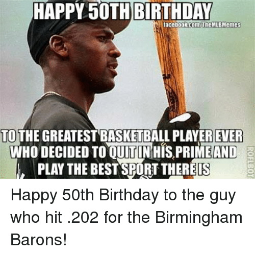 Facebook Happy 50th Birthday to the guy 5cd74f happy 50th birthday lacebookcomthemlb memes to the greatest
