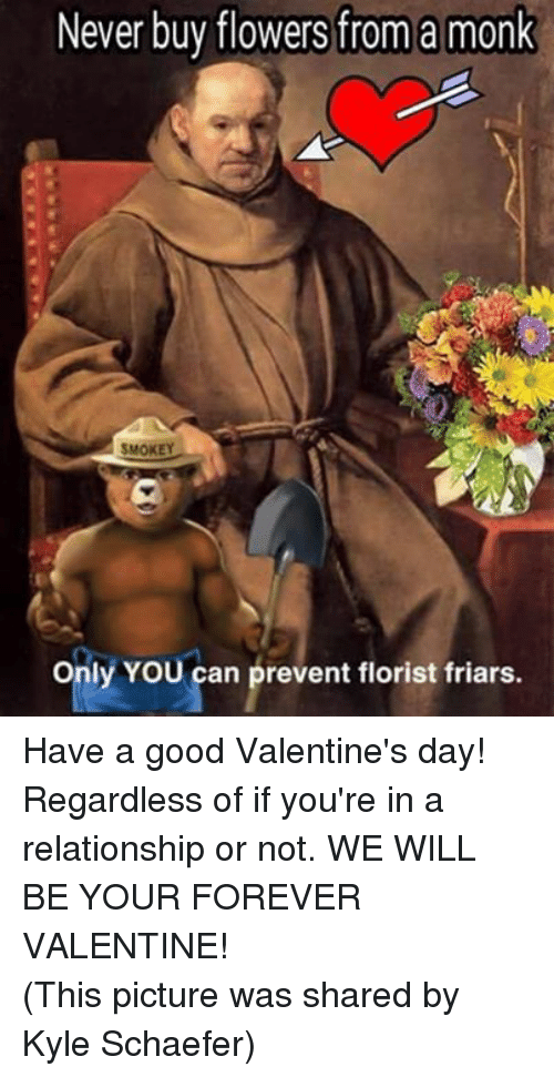 Never Buy Flowers From A Monk Smokey Only You Can Prevent Florist