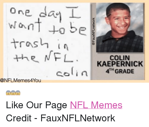 Facebook Like Our Page NFL Memes Credit b71589 one day l to be trash in the nfl colin kaepernick ol in memes4you