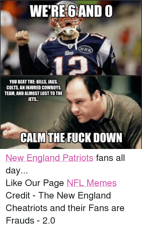 Facebook New England Patriots fans all day 837460 were 6 and o m hr you beat the bills jags colts an injured cowboys