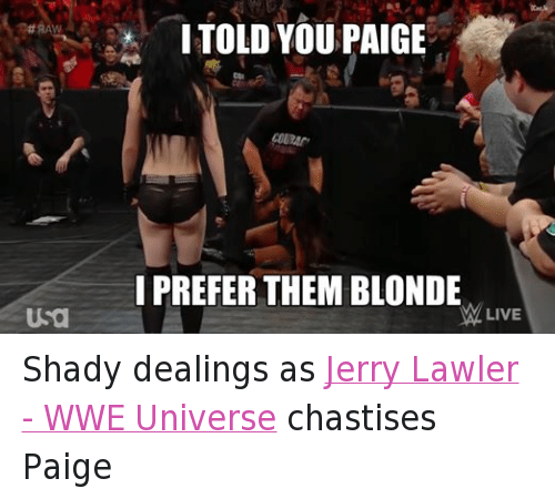 Usa I Told You Paige I Prefer Them Blonde Live Shady Dealings As