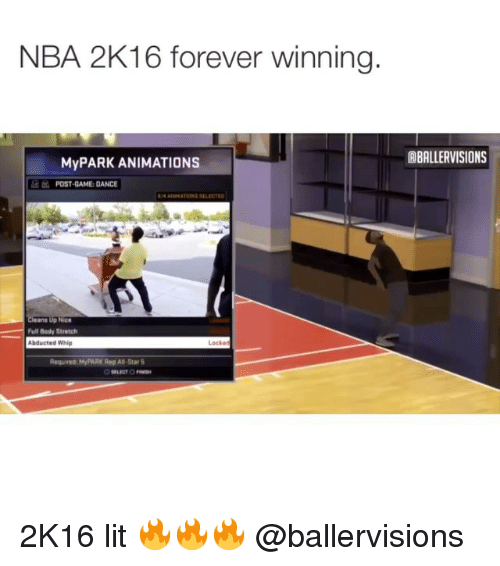 Anime Post: NBA 2K16 forever winning  My PARK ANIMATIONS  POST-GAME DANCE  Ful Bady Stretch  Abducted Whip  Required MyPARK Rep All-Star  CABALLERVISIONS 2K16 lit 🔥🔥🔥 @ballervisions