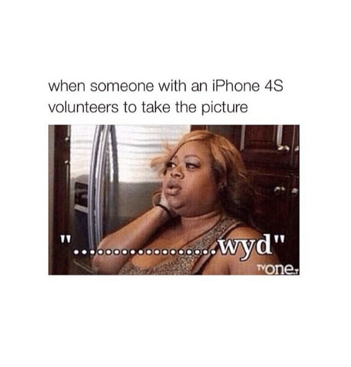 """Iphone 4s: when someone with an iPhone 4S  volunteers to take the picture  wyd""""  TVOne,"""