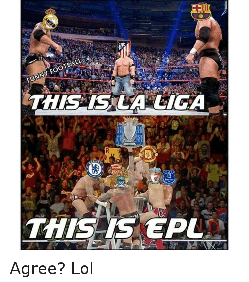 funny football: FUNNY FOOTBALL  THIS IS LACIGA  R  THIS IS PL Agree? Lol