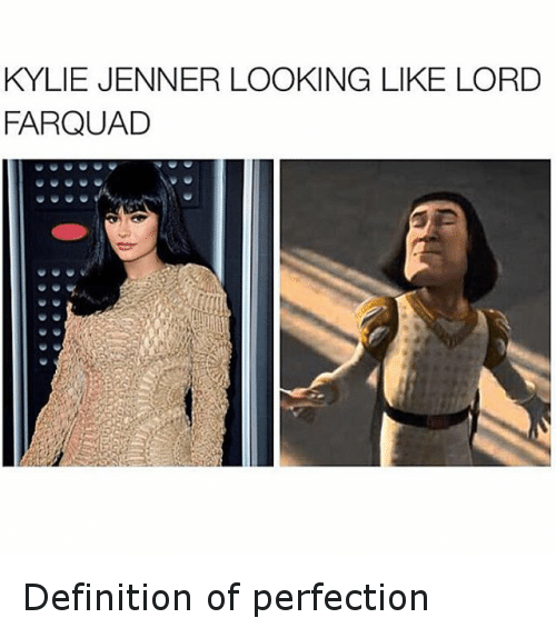 Farquad: KYLIE JENNER LOOKING LIKE LORD  FARQUAD Definition of perfection