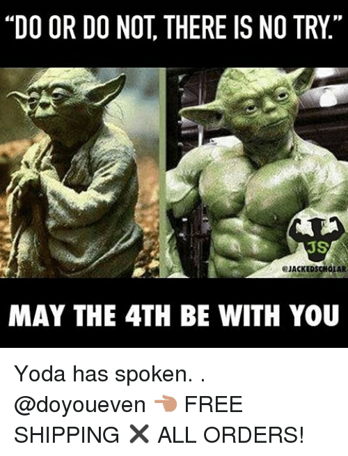 Instagram Yoda has spoken doyoueven FREE 239f0d do or do not there is no try js jackedscholar may the 4th be with