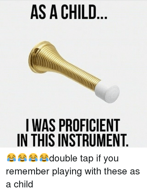 Proficious: AS A CHILD  I WAS PROFICIENT  IN THISINSTRUMENT 😂😂😂😂double tap if you remember playing with these as a child