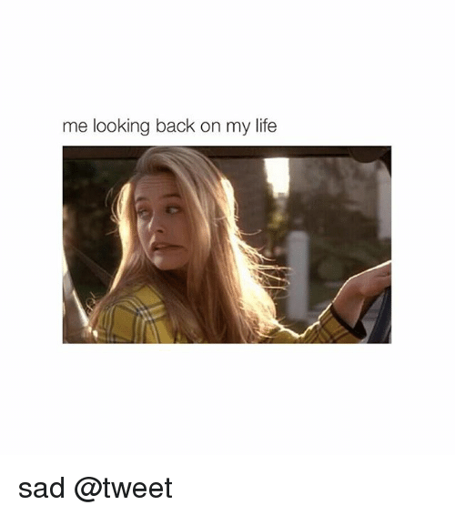 Me Looking Back On My Life Sad Life Meme On Esmemes Com