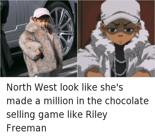 The Boondocks: @infiniteideal  North West look like she's made a million in the chocolate selling game like Riley Freeman North West look like she's made a million in the chocolate selling game like Riley Freeman