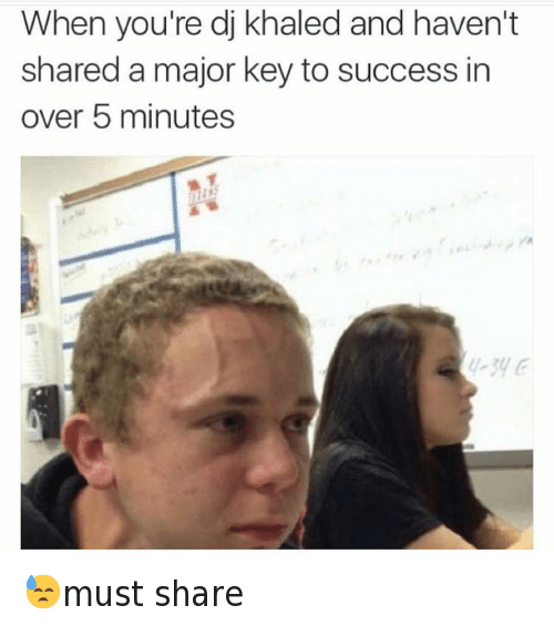 Key to More Success: @hoodshiet  When you're djkhaled and haven't shared a major key to success in over 5 minutes 😓must share