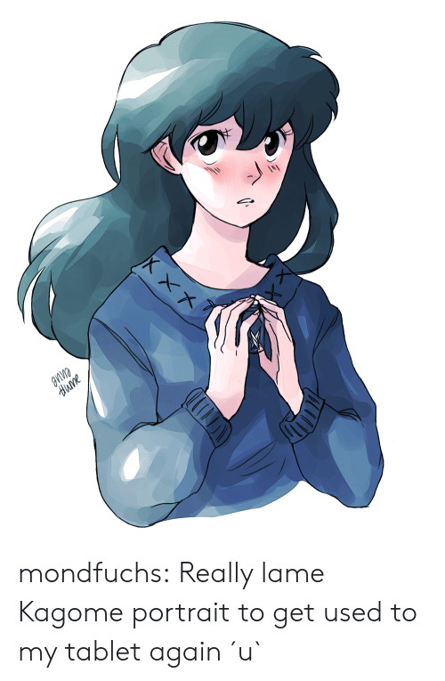 kagome: aпne  dиme mondfuchs:  Really lame Kagome portrait to get used to my tablet again ´u`