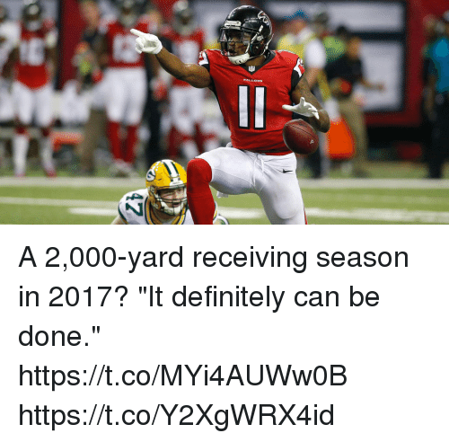 "dones: A 2,000-yard receiving season in 2017?  ""It definitely can be done."" https://t.co/MYi4AUWw0B https://t.co/Y2XgWRX4id"