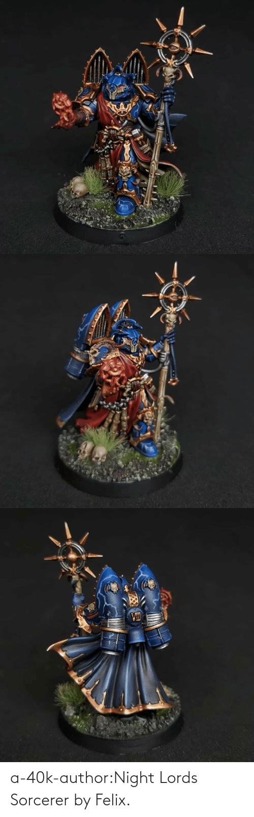 40k: a-40k-author:Night Lords Sorcerer by Felix.