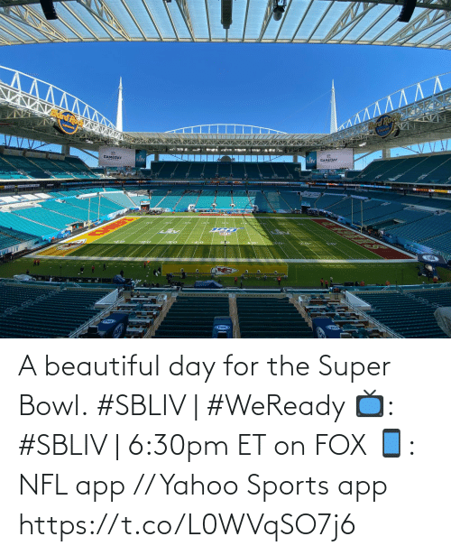 Super Bowl: A beautiful day for the Super Bowl.   #SBLIV | #WeReady   📺: #SBLIV | 6:30pm ET on FOX  📱: NFL app // Yahoo Sports app https://t.co/L0WVqSO7j6