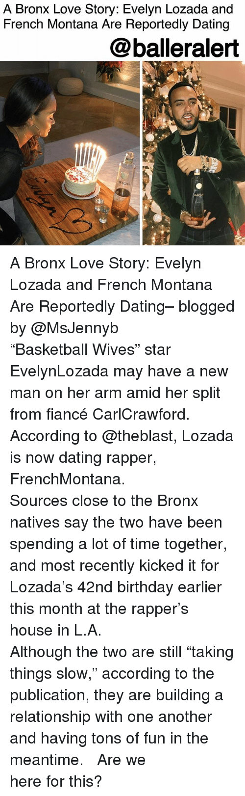 """French Montana: A Bronx Love Story: Evelyn Lozada and  French Montana Are Reportedly Dating  @balleralert  ROC  Roc A Bronx Love Story: Evelyn Lozada and French Montana Are Reportedly Dating– blogged by @MsJennyb ⠀⠀⠀⠀⠀⠀⠀ ⠀⠀⠀⠀⠀⠀⠀ """"Basketball Wives"""" star EvelynLozada may have a new man on her arm amid her split from fiancé CarlCrawford. According to @theblast, Lozada is now dating rapper, FrenchMontana. ⠀⠀⠀⠀⠀⠀⠀ ⠀⠀⠀⠀⠀⠀⠀ Sources close to the Bronx natives say the two have been spending a lot of time together, and most recently kicked it for Lozada's 42nd birthday earlier this month at the rapper's house in L.A. ⠀⠀⠀⠀⠀⠀⠀ ⠀⠀⠀⠀⠀⠀⠀ Although the two are still """"taking things slow,"""" according to the publication, they are building a relationship with one another and having tons of fun in the meantime. ⠀⠀⠀⠀⠀⠀⠀ ⠀⠀⠀⠀⠀⠀⠀ Are we here for this?"""