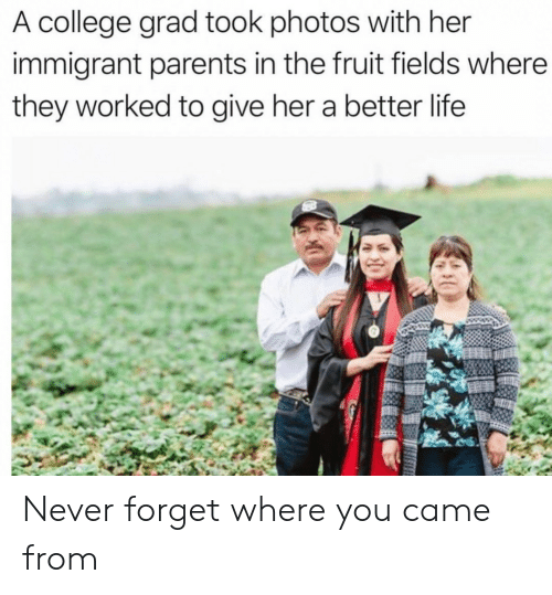 College, Life, and Parents: A college grad took photos with her  immigrant parents in the fruit fields where  they worked to give her a better life Never forget where you came from