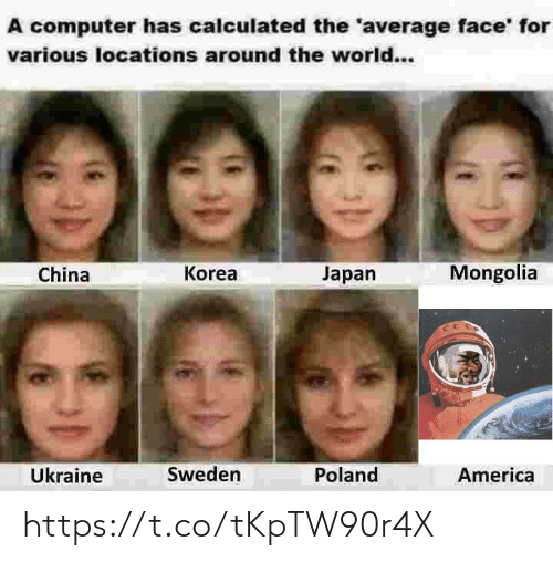 America, China, and Computer: A computer has calculated the 'average face' for  various locations around the world...  Mongolia  Korea  China  Japan  Sweden  Poland  America  Ukraine https://t.co/tKpTW90r4X