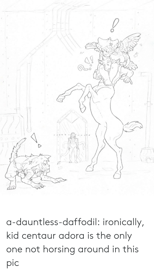 Tumblr, Blog, and Only One: a-dauntless-daffodil:  ironically, kid centaur adora is the only one not horsing around in this pic