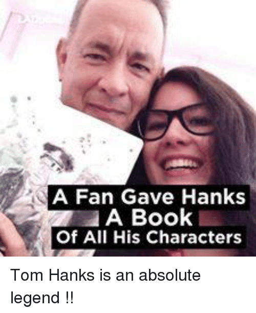 Tom Hank: A Fan Gave Hanks  A Book  Of All His Characters Tom Hanks is an absolute legend !!