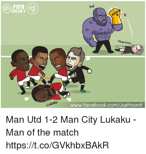 Facebook, Fifa, and Memes: A FIFA st  OnLInE3  pep  SPORTS  Mourinho  La)  kU  www.facebook.com/Justtoonit Man Utd 1-2 Man City   Lukaku - Man of the match https://t.co/GVkhbxBAkR