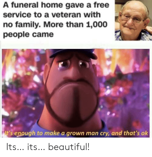 Beautiful, Family, and Free: A funeral home gave a free  service to a veteran with  no family. More than 1,000  people came Its… its… beautiful!