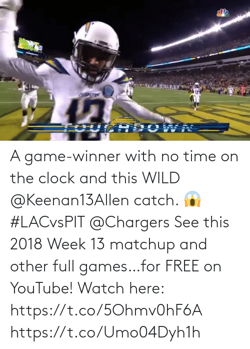 Game Winner: A game-winner with no time on the clock and this WILD @Keenan13Allen catch. 😱 #LACvsPIT @Chargers  See this 2018 Week 13 matchup and other full games…for FREE on YouTube!  Watch here: https://t.co/5Ohmv0hF6A https://t.co/Umo04Dyh1h