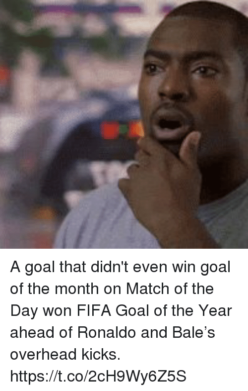 Fifa, Soccer, and Goal: A goal that didn't even win goal of the month on Match of the Day won FIFA Goal of the Year ahead of Ronaldo and Bale's overhead kicks. https://t.co/2cH9Wy6Z5S