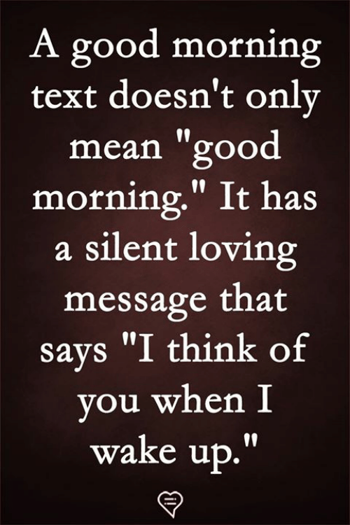 """When I Wake Up: A good morning  text doesn't onlv  mean """"good  morning."""" It has  a silent loving  message that  says """"I think of  you when I  wake up.""""  19"""