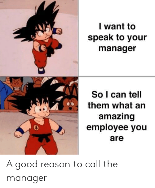 manager: A good reason to call the manager