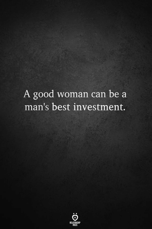 Best, Good, and Can: A good woman can be a  man's best investment.  ELATION