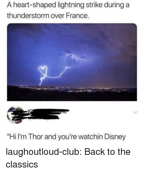 "Club, Disney, and Tumblr: A heart-shaped lightning strike during a  thunderstorm over France.  ""Hi I'm Thor and you're watchin Disney laughoutloud-club:  Back to the classics"