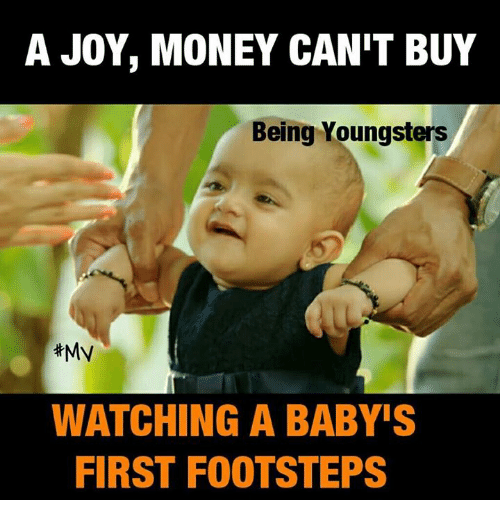 Joyful: A JOY, MONEY CAN'T BUY  Being Youngsters  #My  WATCHING A BABY'S  FIRST FOOTSTEPS