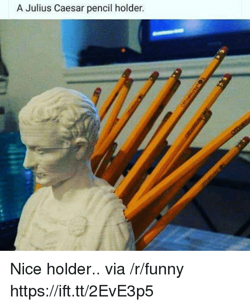 Julius Caesar: A Julius Caesar pencil holder Nice holder.. via /r/funny https://ift.tt/2EvE3p5