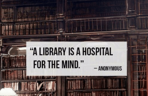 """Anonymous, Hospital, and Library: """"A LIBRARY IS A HOSPITAL  ANONYMOUS"""
