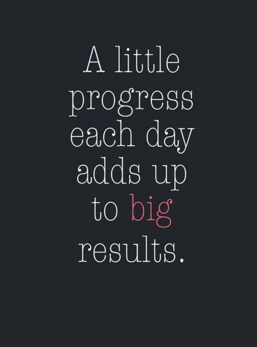 Big, Day, and Little: A little  progress  each day  adds up  to big  results