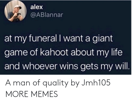 alt: A man of quality by Jmh105 MORE MEMES